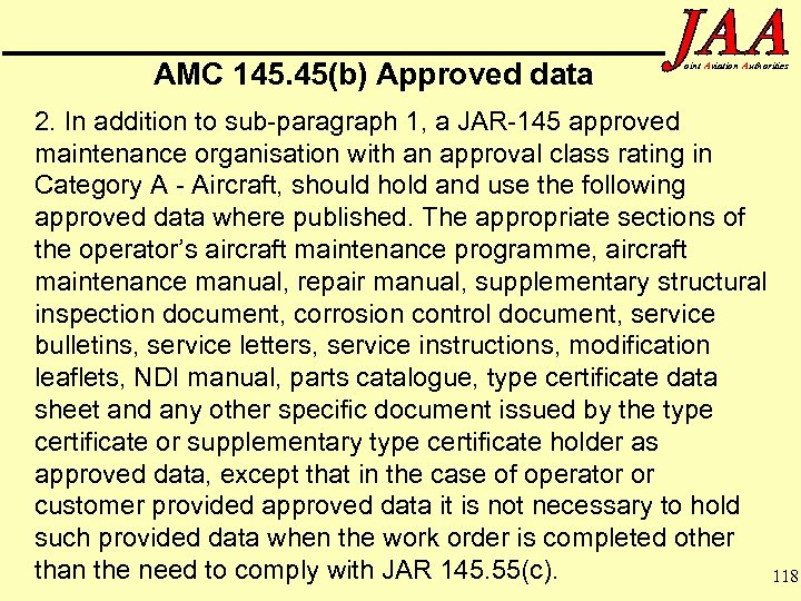 AMC 145. 45(b) Approved data oint Aviation Authorities 2. In addition to sub-paragraph 1,