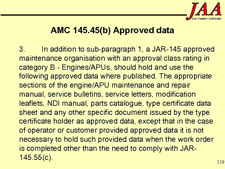 oint Aviation Authorities AMC 145. 45(b) Approved data 3. In addition to sub-paragraph 1,