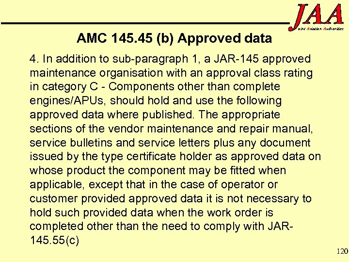AMC 145. 45 (b) Approved data oint Aviation Authorities 4. In addition to sub-paragraph