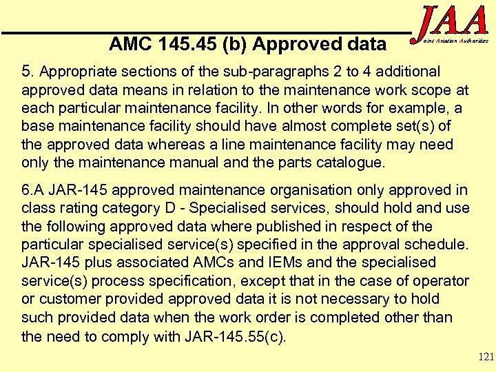 AMC 145. 45 (b) Approved data oint Aviation Authorities 5. Appropriate sections of the