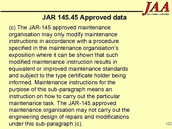 JAR 145. 45 Approved data (c) The JAR-145 approved maintenance organisation may only modify