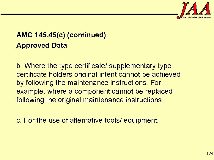 oint Aviation Authorities AMC 145. 45(c) (continued) Approved Data b. Where the type certificate/