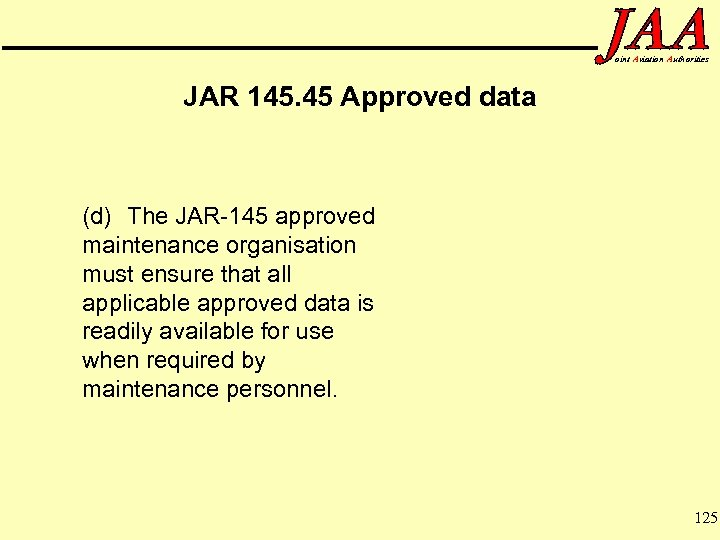 oint Aviation Authorities JAR 145. 45 Approved data (d) The JAR-145 approved maintenance organisation