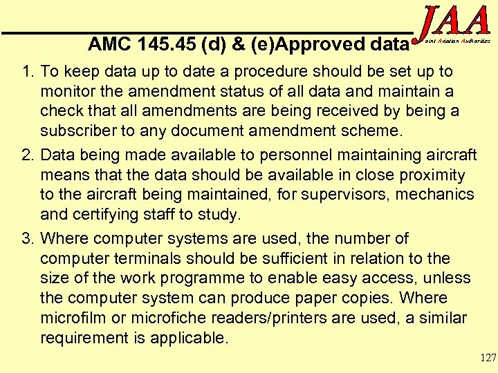 AMC 145. 45 (d) & (e)Approved data oint Aviation Authorities 1. To keep data