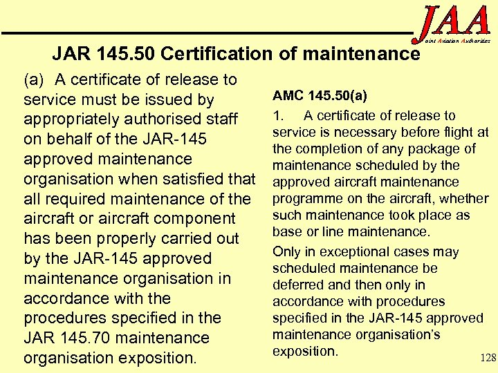 JAR 145. 50 Certification of maintenance (a) A certificate of release to service must