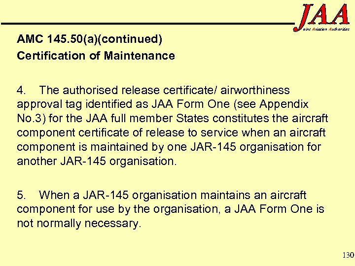 oint Aviation Authorities AMC 145. 50(a)(continued) Certification of Maintenance 4. The authorised release certificate/