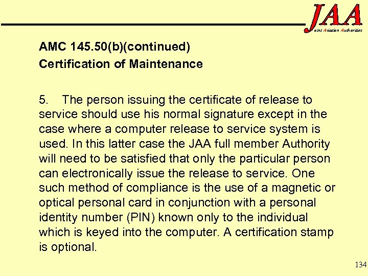 oint Aviation Authorities AMC 145. 50(b)(continued) Certification of Maintenance 5. The person issuing the