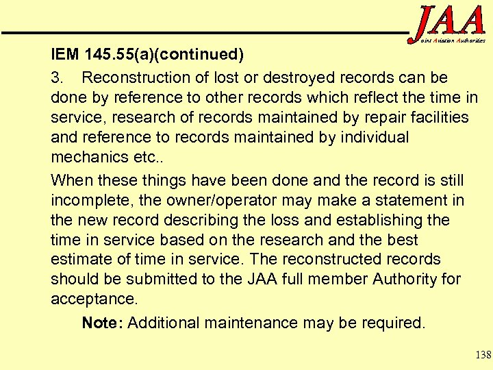 oint Aviation Authorities IEM 145. 55(a)(continued) 3. Reconstruction of lost or destroyed records can