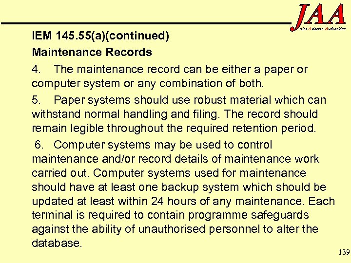 oint Aviation Authorities IEM 145. 55(a)(continued) Maintenance Records 4. The maintenance record can be
