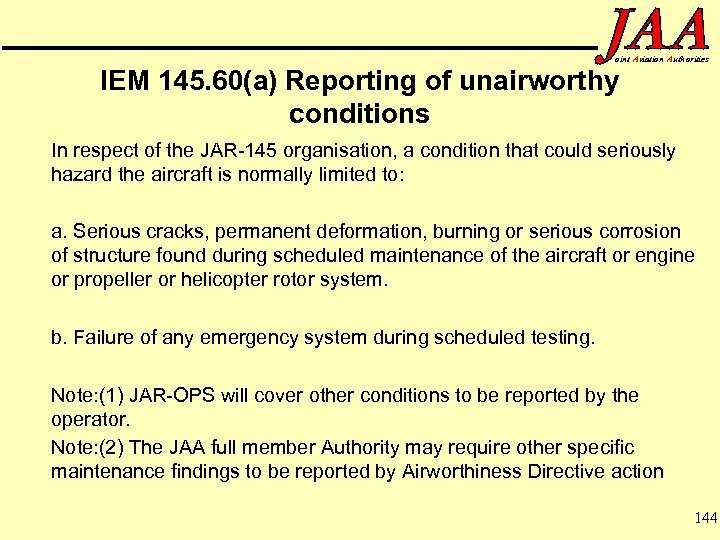 oint Aviation Authorities IEM 145. 60(a) Reporting of unairworthy conditions In respect of the