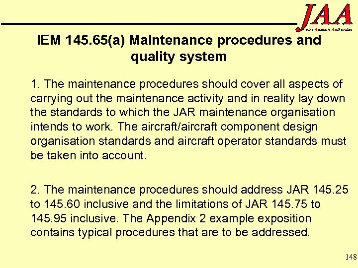 oint Aviation Authorities IEM 145. 65(a) Maintenance procedures and quality system 1. The maintenance