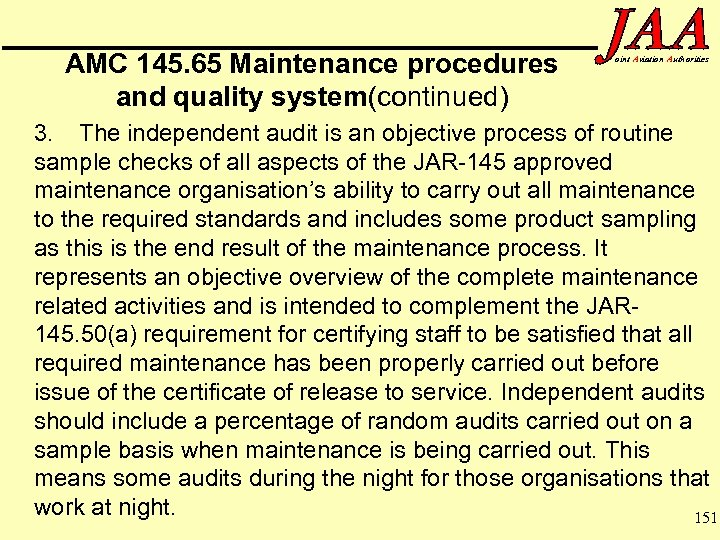 AMC 145. 65 Maintenance procedures and quality system(continued) oint Aviation Authorities 3. The independent