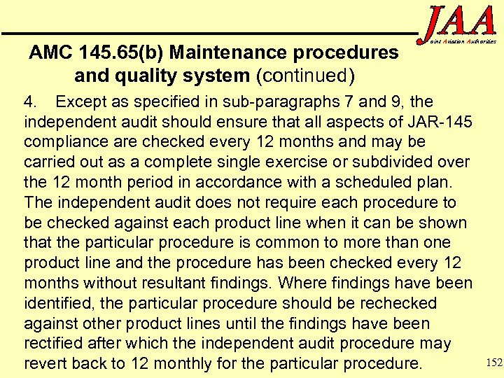 AMC 145. 65(b) Maintenance procedures and quality system (continued) oint Aviation Authorities 4. Except