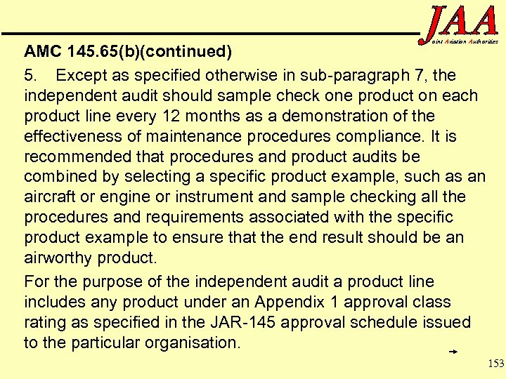 oint Aviation Authorities AMC 145. 65(b)(continued) 5. Except as specified otherwise in sub-paragraph 7,