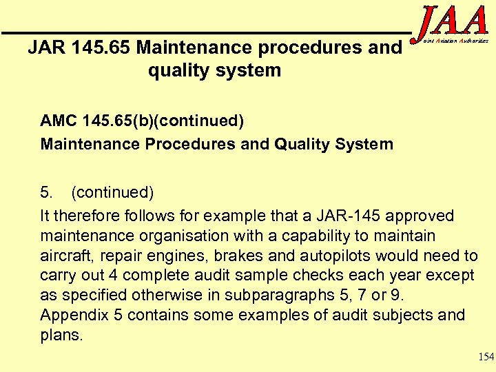 JAR 145. 65 Maintenance procedures and quality system oint Aviation Authorities AMC 145. 65(b)(continued)