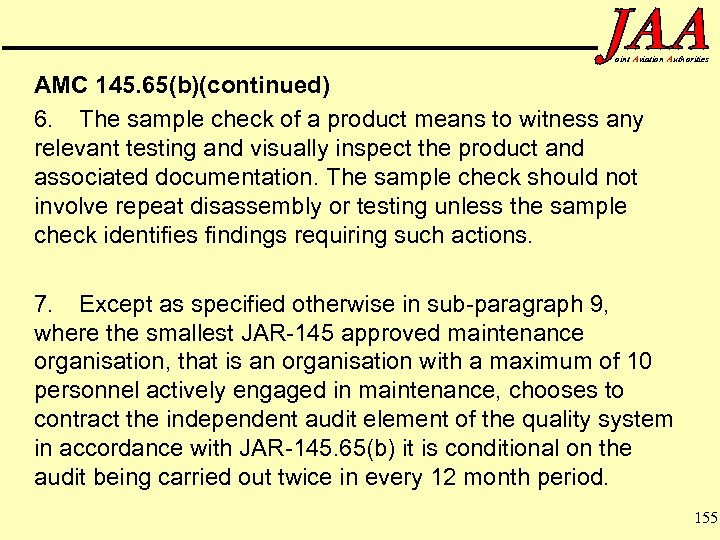 oint Aviation Authorities AMC 145. 65(b)(continued) 6. The sample check of a product means