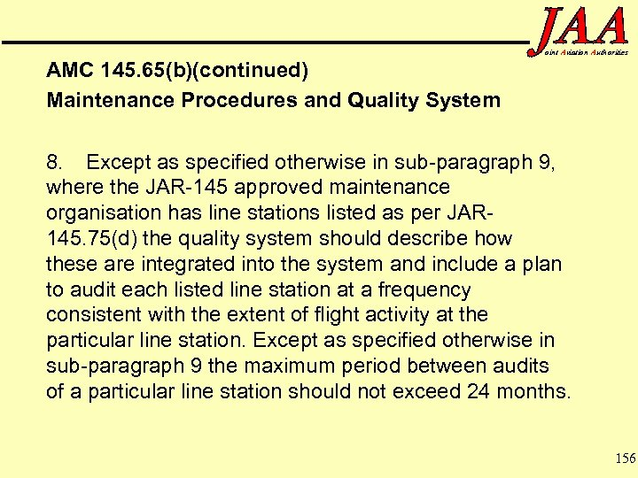 oint Aviation Authorities AMC 145. 65(b)(continued) Maintenance Procedures and Quality System 8. Except as