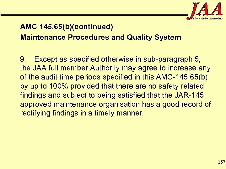 oint Aviation Authorities AMC 145. 65(b)(continued) Maintenance Procedures and Quality System 9. Except as