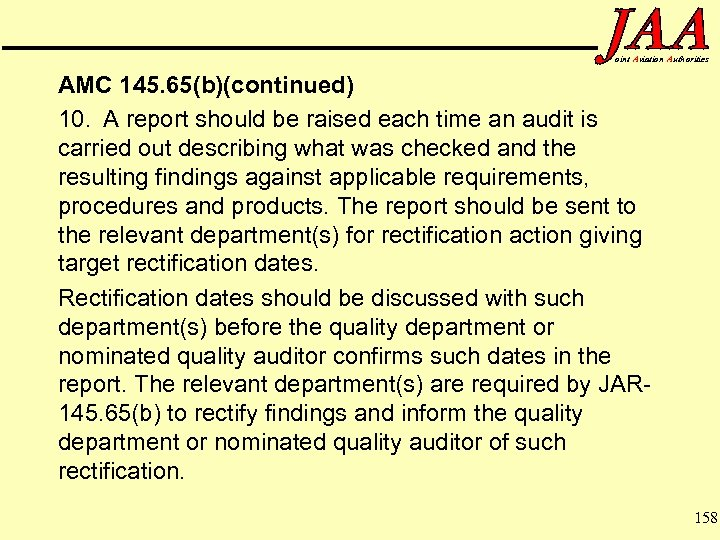 oint Aviation Authorities AMC 145. 65(b)(continued) 10. A report should be raised each time