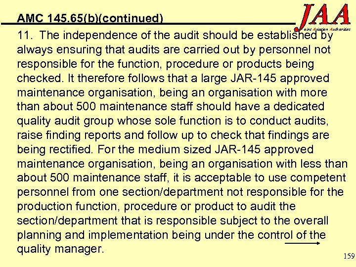 AMC 145. 65(b)(continued) 11. The independence of the audit should be established by always