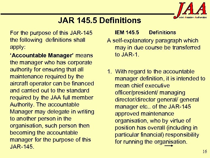 JAR 145. 5 Definitions For the purpose of this JAR-145 the following definitions shall