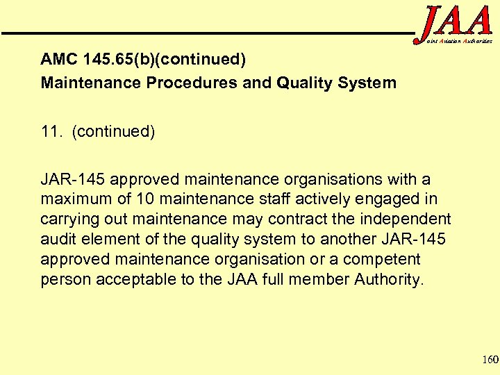 oint Aviation Authorities AMC 145. 65(b)(continued) Maintenance Procedures and Quality System 11. (continued) JAR-145