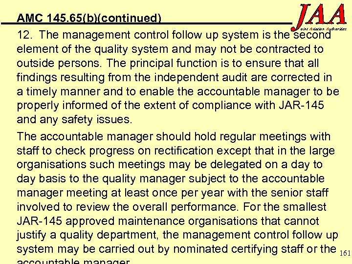 AMC 145. 65(b)(continued) 12. The management control follow up system is the second element