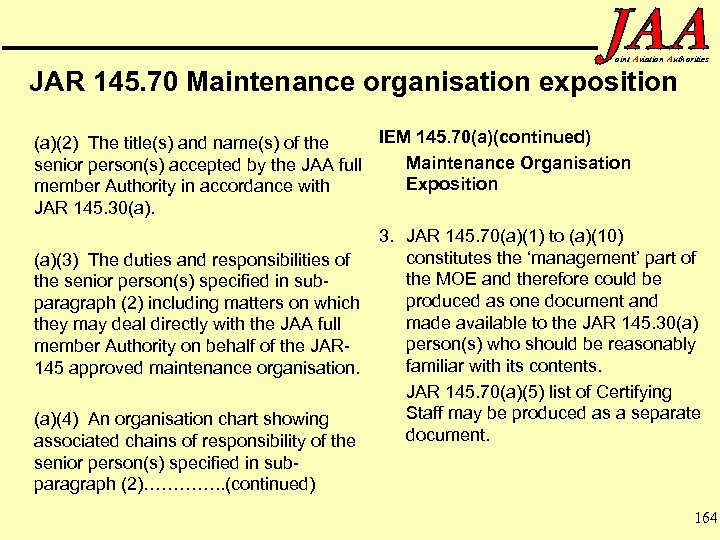 oint Aviation Authorities JAR 145. 70 Maintenance organisation exposition IEM 145. 70(a)(continued) (a)(2) The