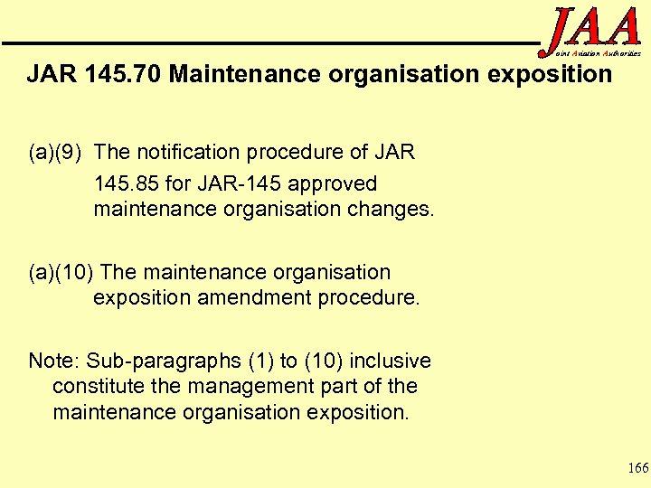 oint Aviation Authorities JAR 145. 70 Maintenance organisation exposition (a)(9) The notification procedure of