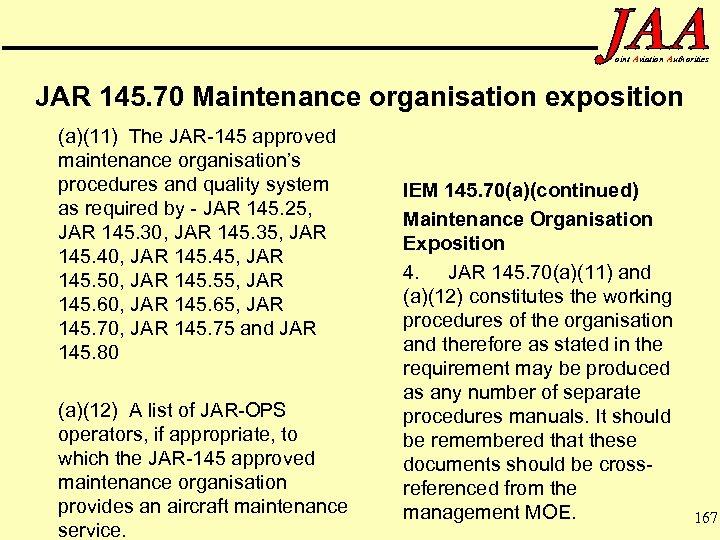 oint Aviation Authorities JAR 145. 70 Maintenance organisation exposition (a)(11) The JAR-145 approved maintenance