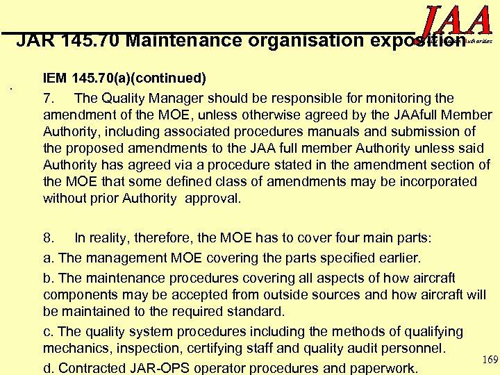 JAR 145. 70 Maintenance organisation exposition oint Aviation Authorities . IEM 145. 70(a)(continued) 7.