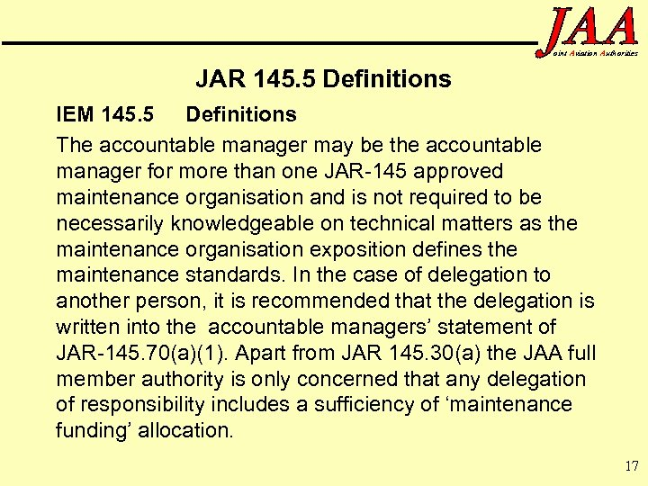 oint Aviation Authorities JAR 145. 5 Definitions IEM 145. 5 Definitions The accountable manager