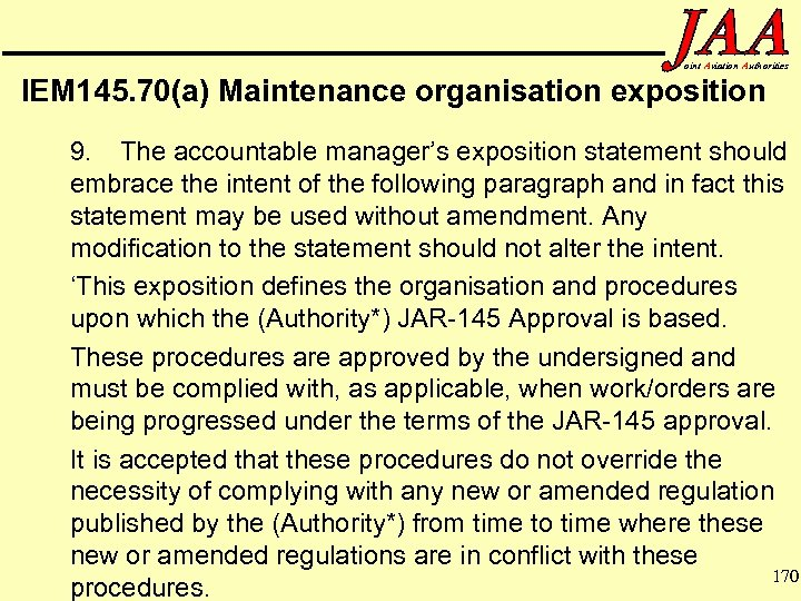 oint Aviation Authorities IEM 145. 70(a) Maintenance organisation exposition 9. The accountable manager's exposition