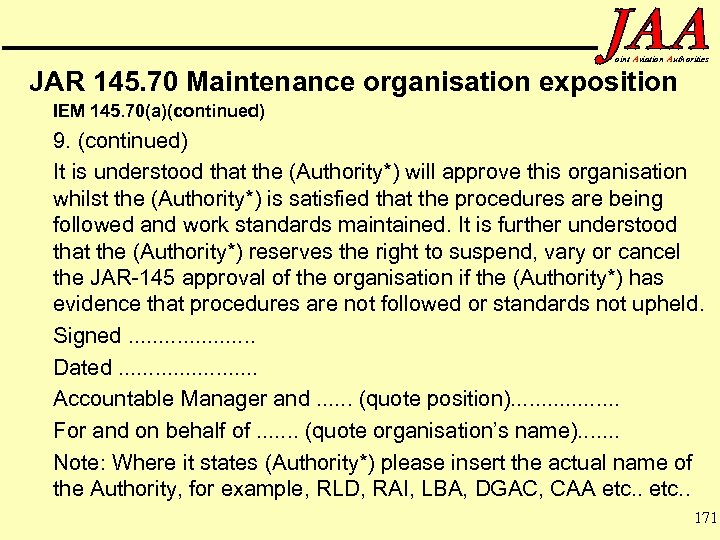 oint Aviation Authorities JAR 145. 70 Maintenance organisation exposition IEM 145. 70(a)(continued) 9. (continued)