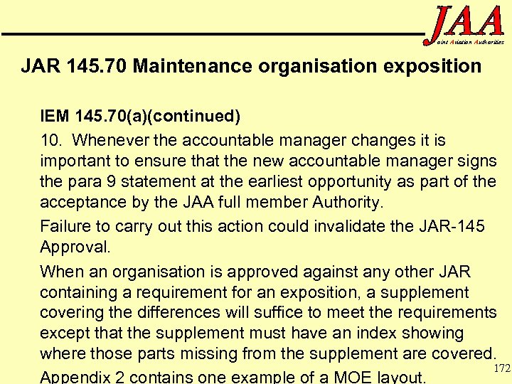 oint Aviation Authorities JAR 145. 70 Maintenance organisation exposition IEM 145. 70(a)(continued) 10. Whenever
