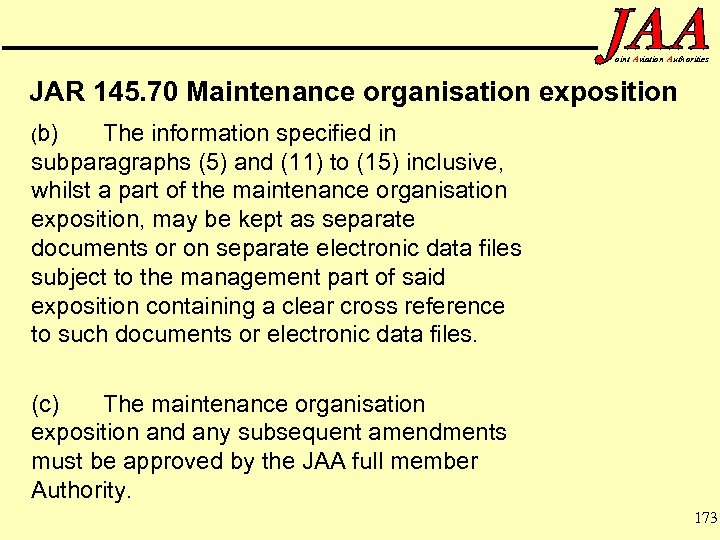 oint Aviation Authorities JAR 145. 70 Maintenance organisation exposition (b) The information specified in