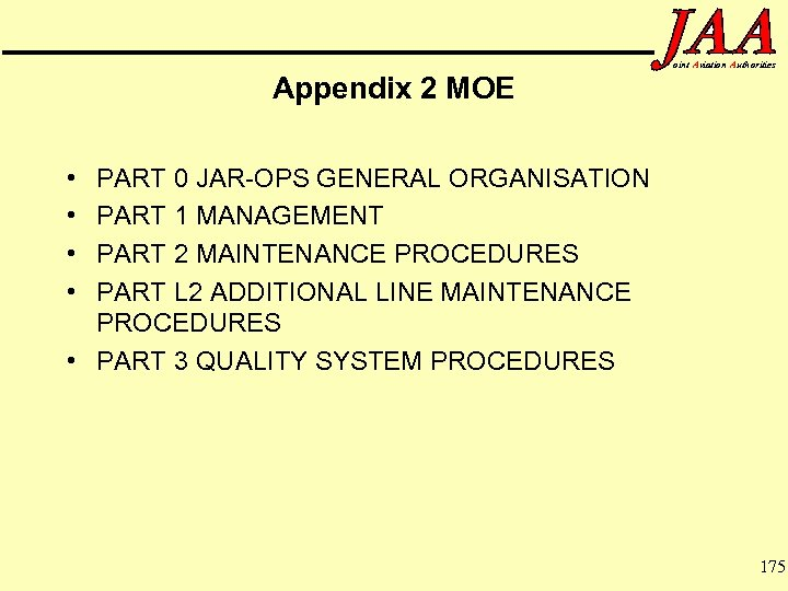 Appendix 2 MOE oint Aviation Authorities • • PART 0 JAR-OPS GENERAL ORGANISATION PART