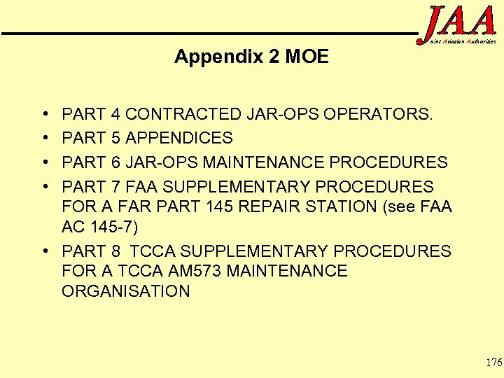 Appendix 2 MOE oint Aviation Authorities • • PART 4 CONTRACTED JAR-OPS OPERATORS. PART