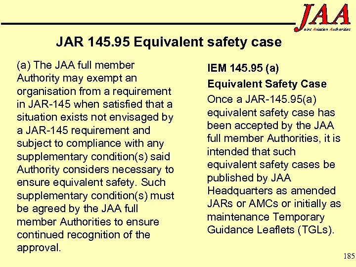 oint Aviation Authorities JAR 145. 95 Equivalent safety case (a) The JAA full member
