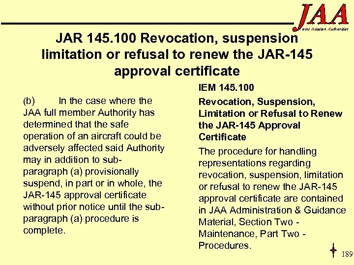 oint Aviation Authorities JAR 145. 100 Revocation, suspension limitation or refusal to renew the