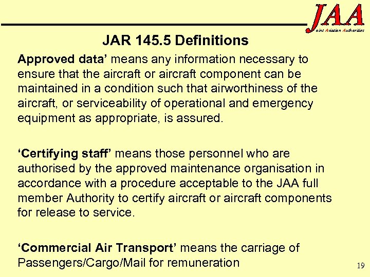 JAR 145. 5 Definitions oint Aviation Authorities Approved data' means any information necessary to