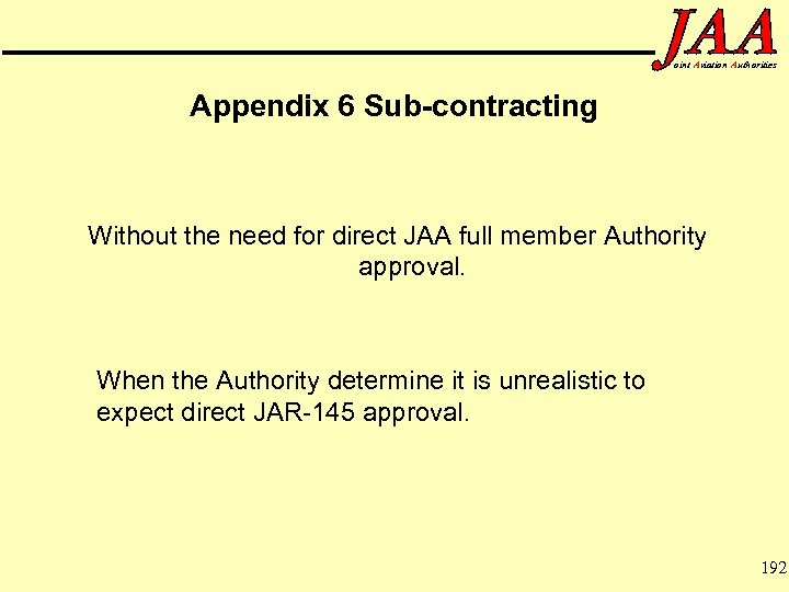 oint Aviation Authorities Appendix 6 Sub-contracting Without the need for direct JAA full member