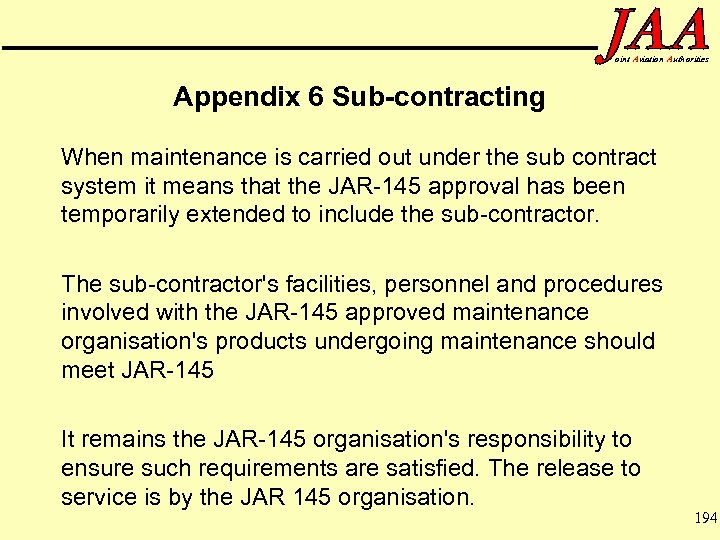 oint Aviation Authorities Appendix 6 Sub-contracting When maintenance is carried out under the sub