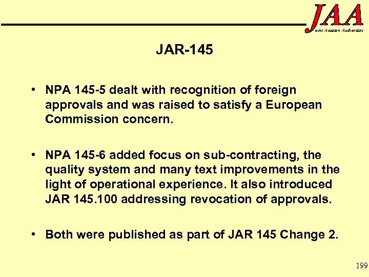 oint Aviation Authorities JAR-145 • NPA 145 -5 dealt with recognition of foreign approvals