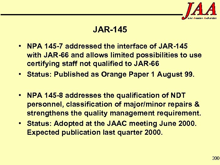 oint Aviation Authorities JAR-145 • NPA 145 -7 addressed the interface of JAR-145 with