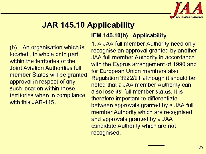 oint Aviation Authorities JAR 145. 10 Applicability IEM 145. 10(b) Applicability 1. A JAA