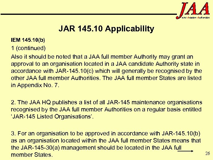 oint Aviation Authorities JAR 145. 10 Applicability IEM 145. 10(b) 1 (continued) Also it