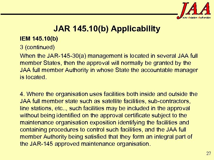 oint Aviation Authorities JAR 145. 10(b) Applicability IEM 145. 10(b) 3 (continued) When the