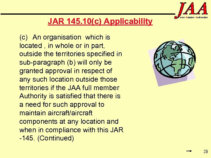 JAR 145. 10(c) Applicability oint Aviation Authorities (c) An organisation which is located ,