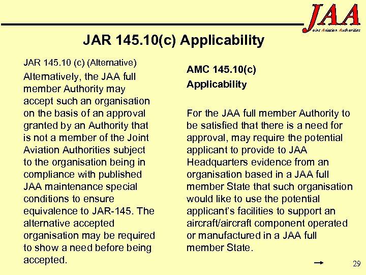 JAR 145. 10(c) Applicability JAR 145. 10 (c) (Alternative) Alternatively, the JAA full member